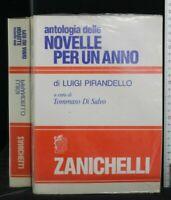 ANTOLOGIA DELLE NOVELLE PER UN ANNO. Luigi Pirandello. Zanichelli.