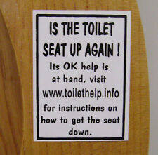 Is the toilet seat up again !  PVC sticker  This sticker will help you !