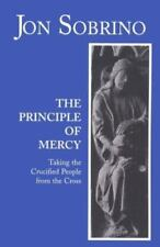 The Principle of Mercy : Taking the Crucified People from Their Cross
