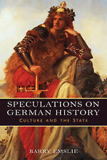 Speculations on German History: Culture and the State (160) (Studies in German L