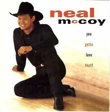 NEAL McCOY You Gotta Love That! CD Country – Nice Clean Copy!