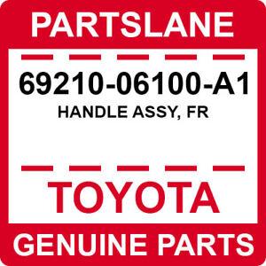 69210-06100-A1 Toyota OEM Genuine HANDLE ASSY, FR