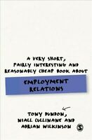 Very Short, Fairly Interesting and Reasonably Cheap Book About Employment Rel...