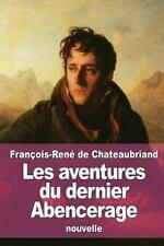 Les Aventures du Dernier Abencerage by François-René de Chateaubriand (2015,...