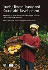 Trade, Climate Change and Sustainable Development: Key Issues for Small States,
