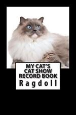 Cat Fancier: My Cat's Cat Show Record Book : Ragdoll by Marian Blake (2015,...