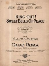 1918 Ring Out! Sweet Bells of Peace - William Gardner and Caro Roma