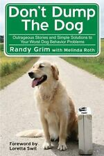 Don't Dump the Dog Outrageous Stories & Simple Solutions PB Very Good Free Ship