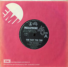 """THE CHURCH  Too Fast For You / Sisters  7"""" Single. RARE"""