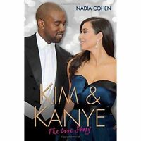 Kim & Kanye: The Love Story, Nadia Cohen, New condition, Book
