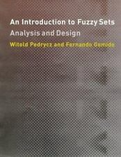 An Introduction to Fuzzy Sets: Analysis and Design (Complex Adaptive Systems) b