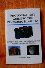 Photographer's Guide to the Panasonic Lumix LX5 : Getting the Most from...