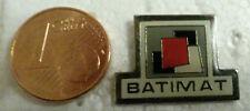 PINS PIN'S BATIMAT SALON DU BATIMENT MATERIAUX CONSTRUCTION PORT A PRIX COUTANT