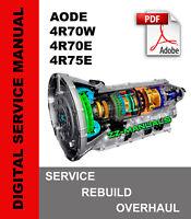 Ford AODE 4R70W 4R70E 4R75E Transmission Service Repair Rebuild Overhaul Manual