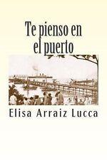Te Pienso en el Puerto by Elisa Lucca (2011, Paperback)