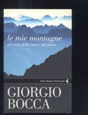 Bocca Giorgio, Le mie montagne.Gli anni della neve e del fuoco, Feltrinelli  DR