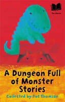 Thomson, Pat, A Dungeon Full Of Monster Stories (Ten Stories), Very Good Book