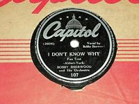"BOBBY SHERWOOD-I Don't Know Why (1942) CAPITOL 10"" 78 RPM Shellac Single"