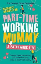 Part-Time Working Mummy by Rachaele Hambleton Paperback NEW Book