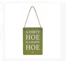 A DIRTY HOE IS A HAPPY HOE Fun Gardening Small Sign Metal Plaque MINI