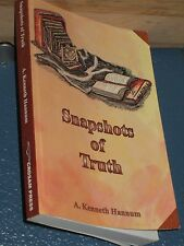 SNAPSHOTS OF TRUTH by A. Kenneth Hannum (Autographed) 9780979033797