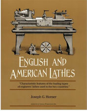 English and American Lathes by Horner (Lindsay machine shop book)