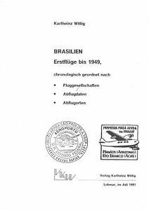 Karlheinz Wittig: Brasilien Erstflüge bis 1949 ... (1991)