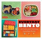 NEW Everyday Bento: 50 Cute and Yummy Lunches to Go by Wendy Thorpe Copley