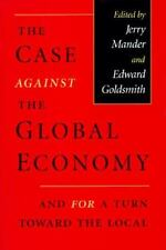 The Case Against the Global Economy, and for a Turn Toward the Local Jerry Mand