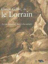 Claude Gellée, dit le Lorrain le dessinateur face à la nature Catalogue expo