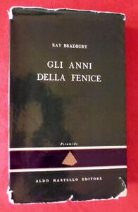 RAY BRADBURY - GLI ANNI DELLA FENICE (FAHRENHEIT 451) - Aldo Martello 1956