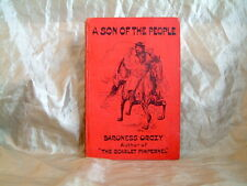 BARONESS ORCZY - A SON OF THE PEOPLE - UK 1908 HARDCOVER