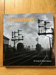 TRANSITION by Colin T Gifford - Hardback VGC, RARE BOOK - BRITISH RAILWAYS