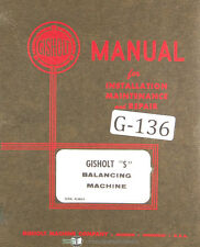 Gisholt Type S Dynetric Balancing Machine Operations Amp Maintenance Manual 1950