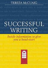 SUCCESSFUL WRITING: INSIDE INFORMATION TO GIVE YOU A HEADSTART., McCuaig, Teresa