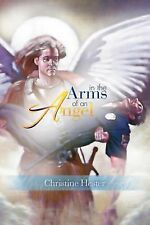 In the Arms of an Angel by Christine Hester (2012, Paperback)