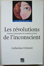 Les Révolutions de l'Inconscient Catherine CLEMENT 2001