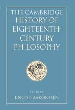 Cambridge History Of Eighteenth-Century Philosophy: By Knud Haakonssen