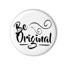 Be Original 25mm 1 Inch Button Badge Teen Stocking Filler Pin Loot Party Bag