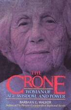 NEW The Crone: Woman of Age, Wisdom, and Power by Barbara G. Walker