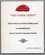 THE CHERRY BERET Ashton L. Kerr RECOLLECTIONS OF WORLD WAR II  CANLOAN OFFICERS