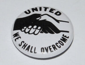 UNITED WE SHALL OVERCOME 25MM / 1 INCH BUTTON BADGE ANTI-RACISM BLACK POWER