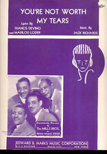 """MILLS BROTHERS Sheet Music """"You're Not Worth My Tears"""" Mills Brothers 1952"""
