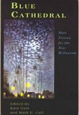 Blue Cathedral : Short Fiction for the New Millenium (2000, Paperback)