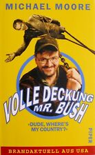"""> Volle Deckung Mr. Bush """"Dude, where´s my Country"""" < (Michael Moore - 2003)"""