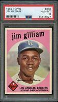 1959 Topps BB Card #306 Jim Gilliam Los Angeles Dodgers PSA NM-MT 8 !!