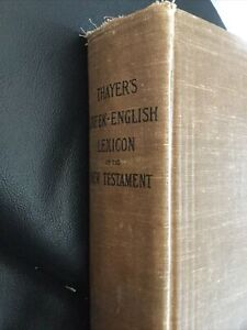 Thayer's Greek-English Lexicon of the New Testament - 1889 American Book Company