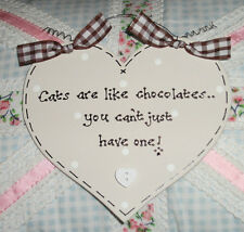 Shabby Chic Plaque Sign ~  Dogs OR Cats are like chocolate.. Gift Present XMAS