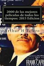 2000 de Las Mejores Peliculas de Todos Los Tiempos: 2015 Edicion : * Bonus!...