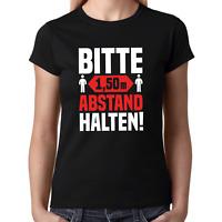 BITTE 1,50m ABSTAND HALTEN Sprüche Spaß Comedy Lustig Fun Girlie Damen T-Shirt